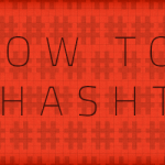 How To #Hashtag